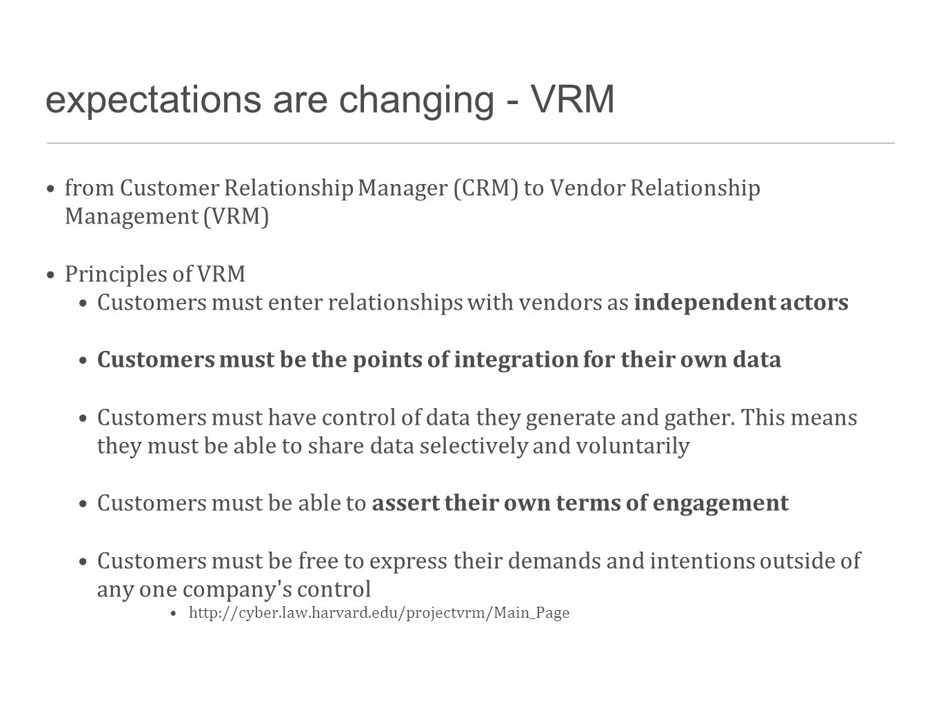 expectations are changing - VRM from Customer Relationship Manager (CRM) to Vendor Relationship Management (VRM) Principles of VRM Customers must ente
