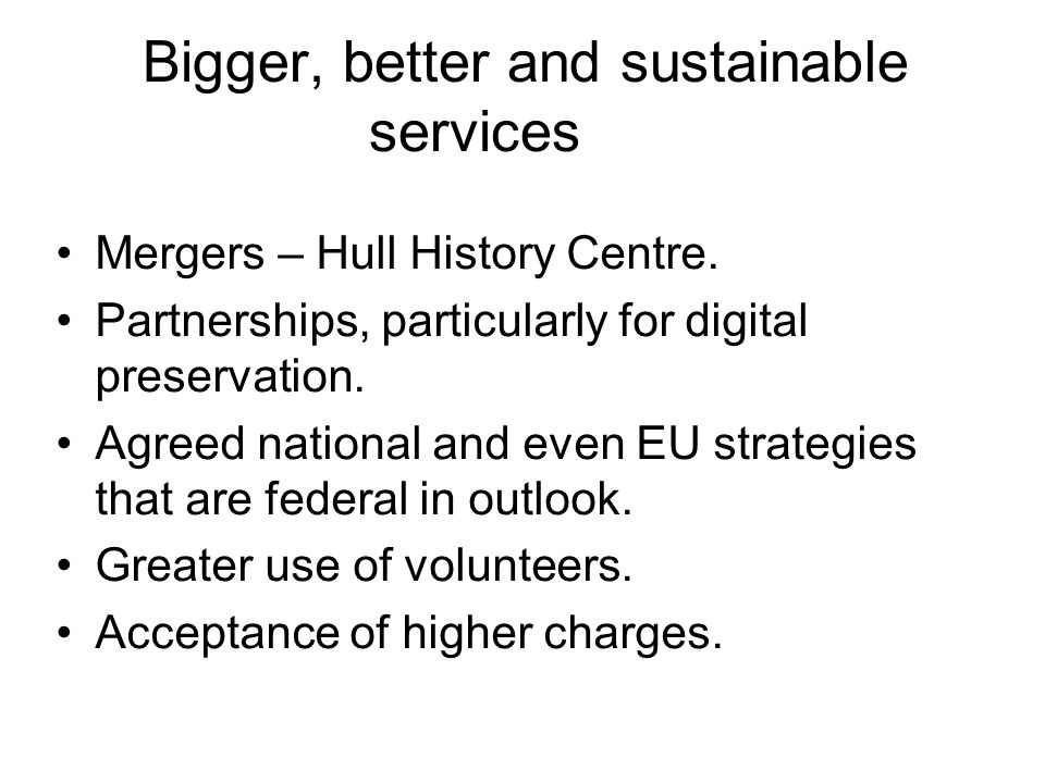 Bigger, better and sustainable services Mergers – Hull History Centre.