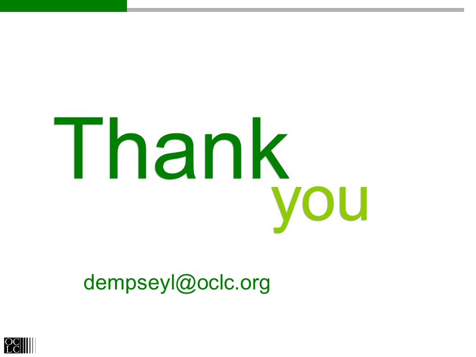 Thank you dempseyl@oclc.org