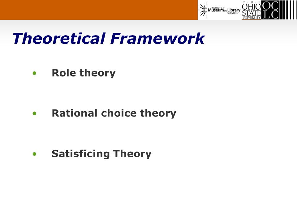 Theoretical Framework Role theory Rational choice theory Satisficing Theory