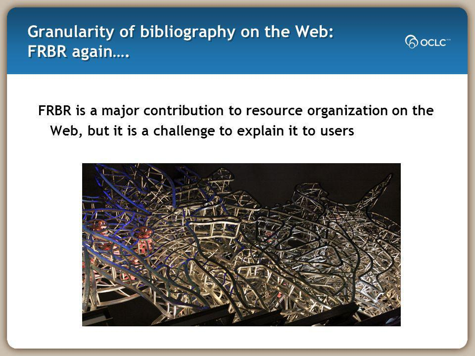 Granularity of bibliography on the Web: FRBR again….