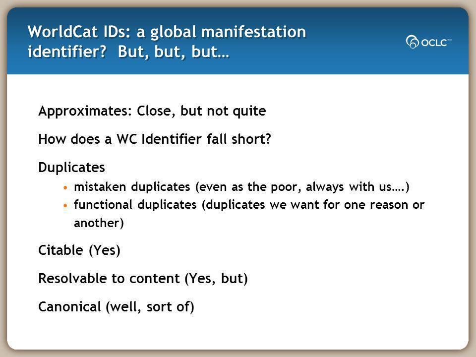 WorldCat IDs: a global manifestation identifier.