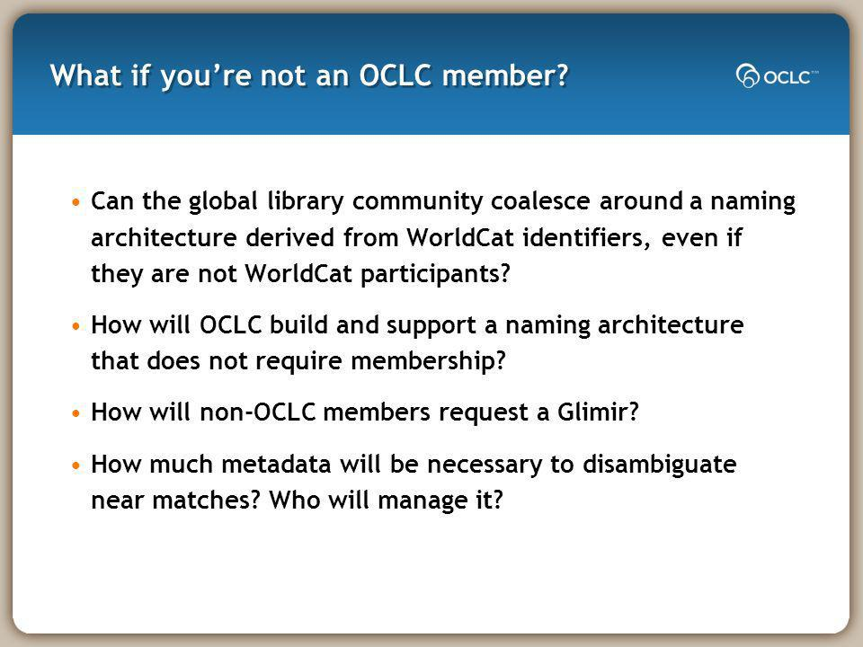 What if youre not an OCLC member.