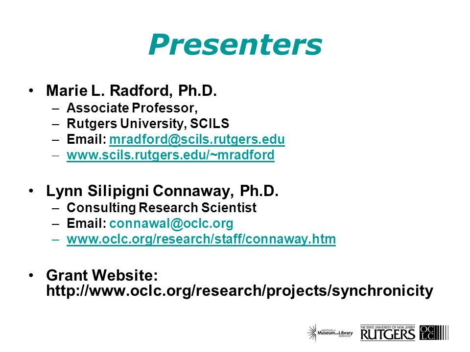 Presenters Marie L. Radford, Ph.D.