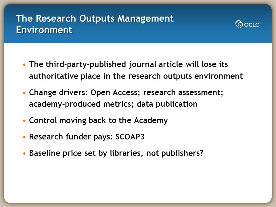The Research Outputs Management Environment The third-party-published journal article will lose its authoritative place in the research outputs enviro