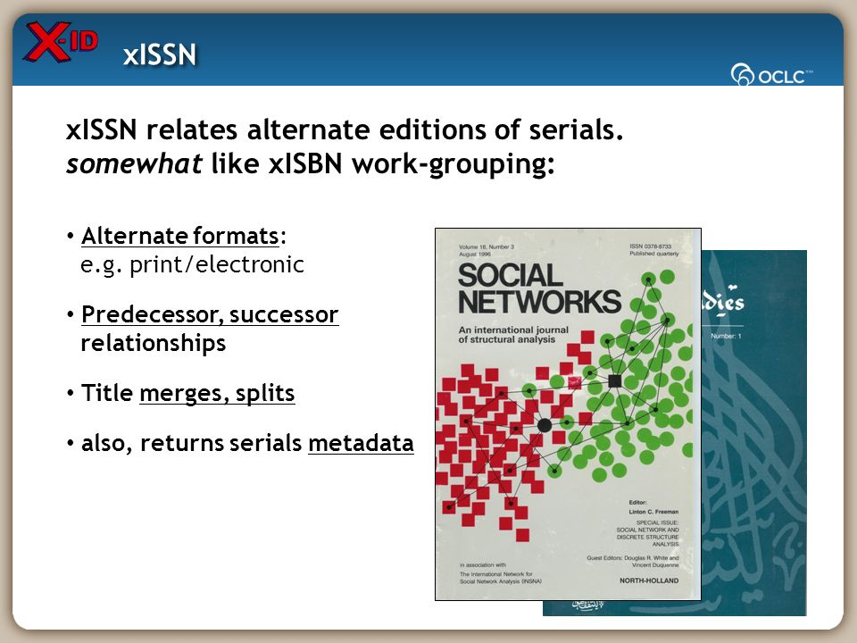 xISSN relates alternate editions of serials.