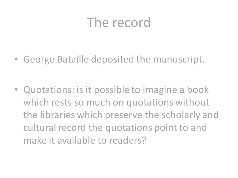 The record George Bataille deposited the manuscript.