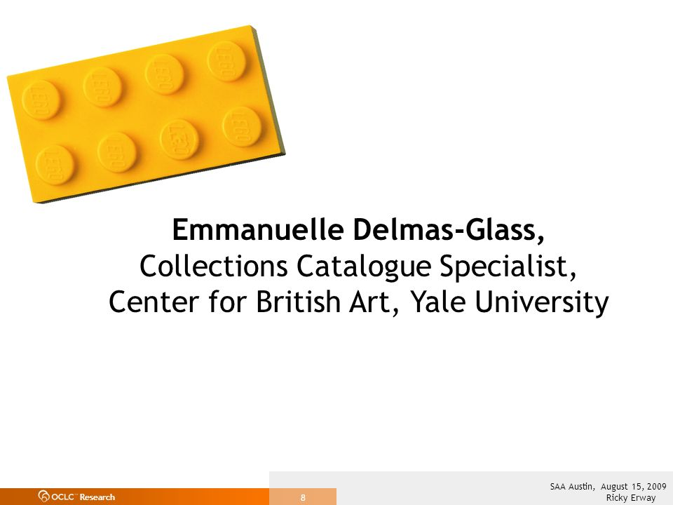 Research Ricky Erway SAA Austin, August 15, Emmanuelle Delmas-Glass, Collections Catalogue Specialist, Center for British Art, Yale University