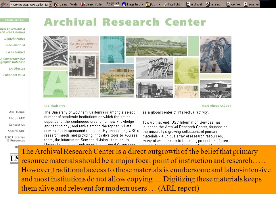 The Archival Research Center is a direct outgrowth of the belief that primary resource materials should be a major focal point of instruction and research.