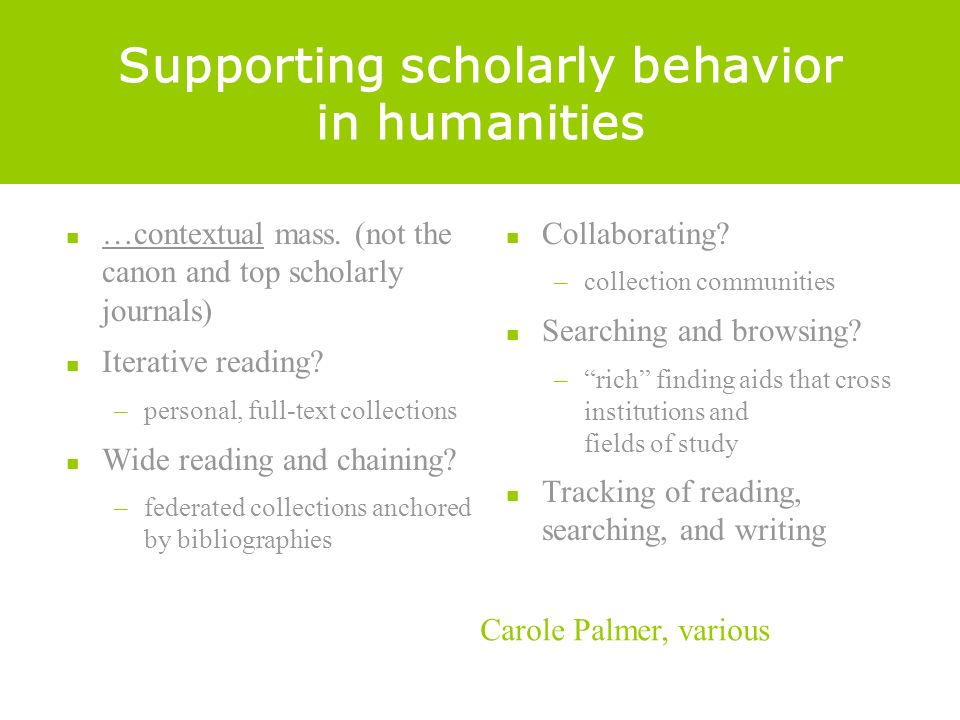 Supporting scholarly behavior in humanities …contextual mass.