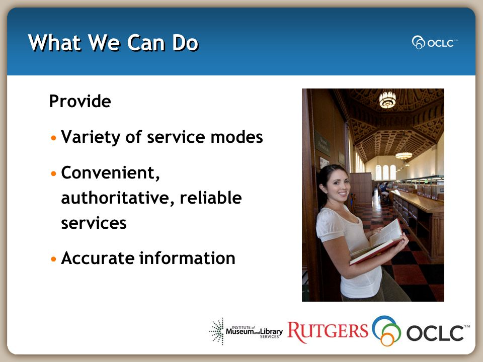 What We Can Do Provide Variety of service modes Convenient, authoritative, reliable services Accurate information