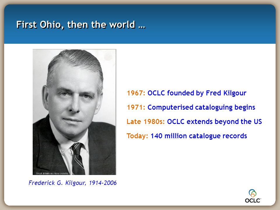 First Ohio, then the world … Frederick G.