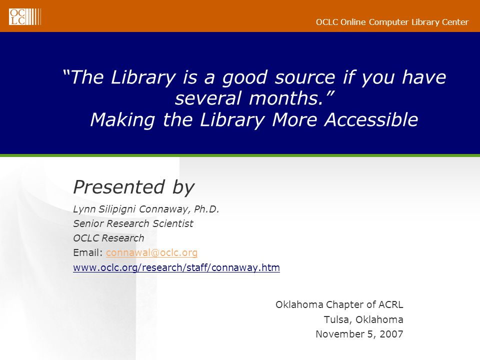 OCLC Online Computer Library Center The Library is a good source if you have several months.