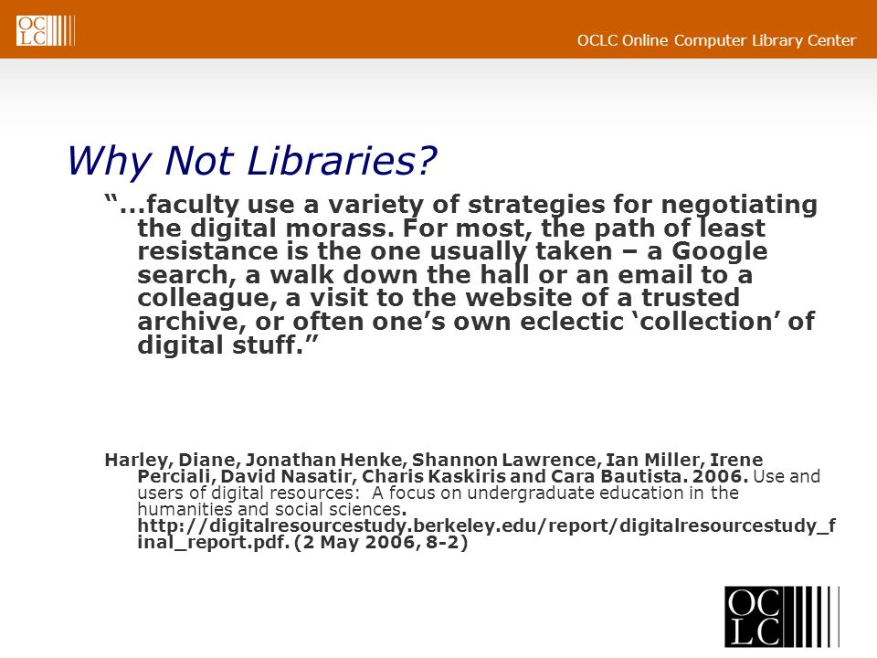 OCLC Online Computer Library Center Why Not Libraries ...faculty use a variety of strategies for negotiating the digital morass.
