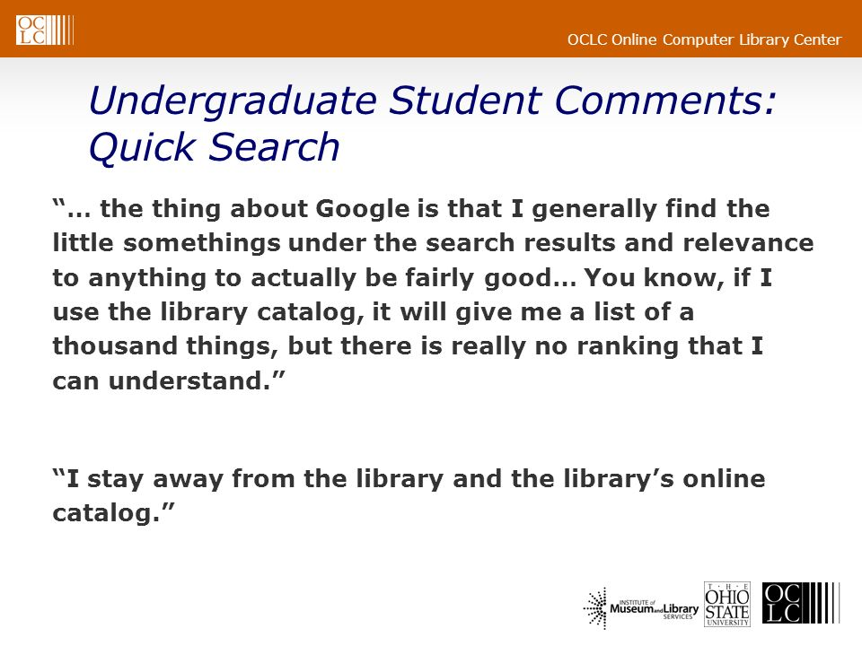 OCLC Online Computer Library Center … the thing about Google is that I generally find the little somethings under the search results and relevance to