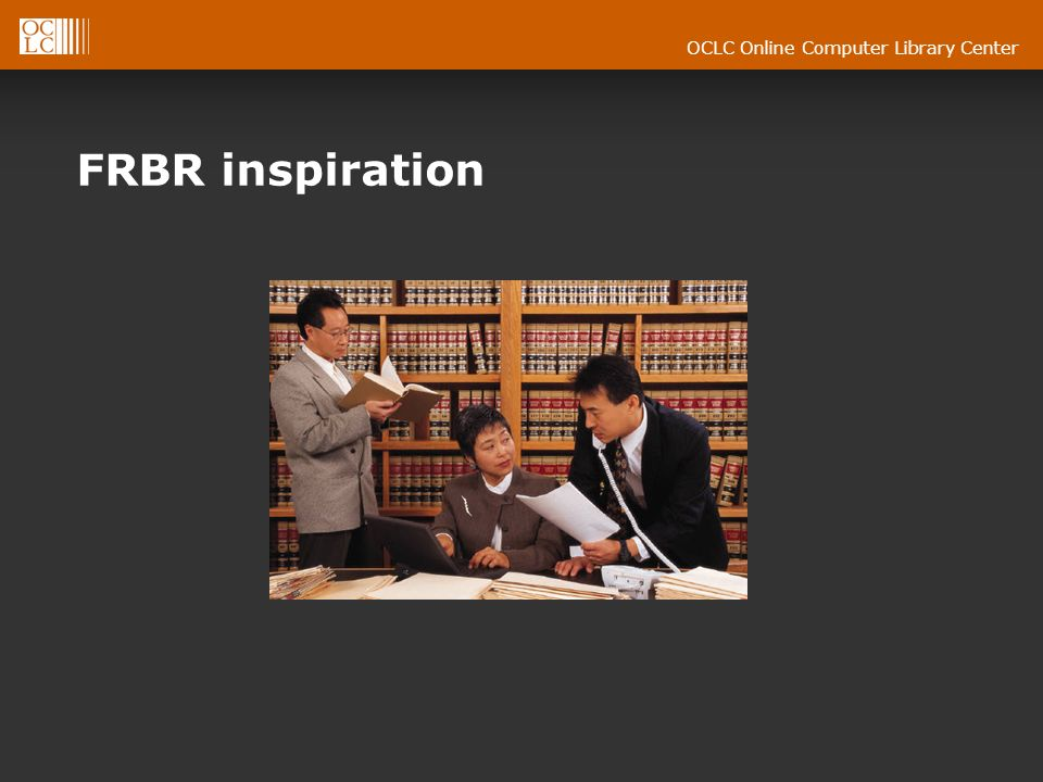 OCLC Online Computer Library Center FRBR inspiration