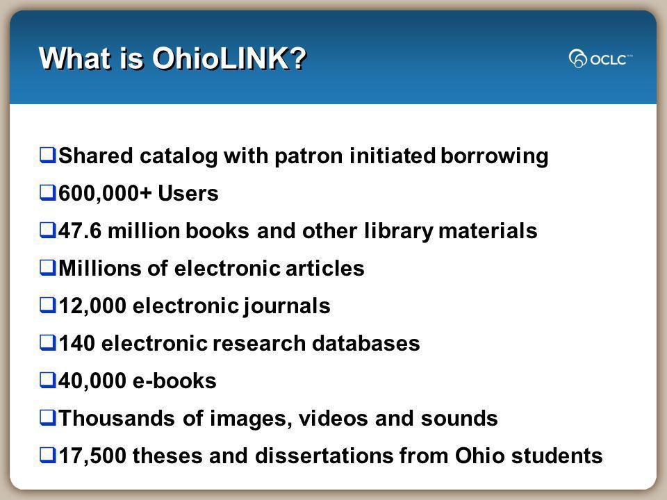 Validated OhioLINK Circulation Data Records Received … 33,146,008 Records Validated … 30,718,454 (92.7%) Validated Books …… 27,002,190 (81.5%)
