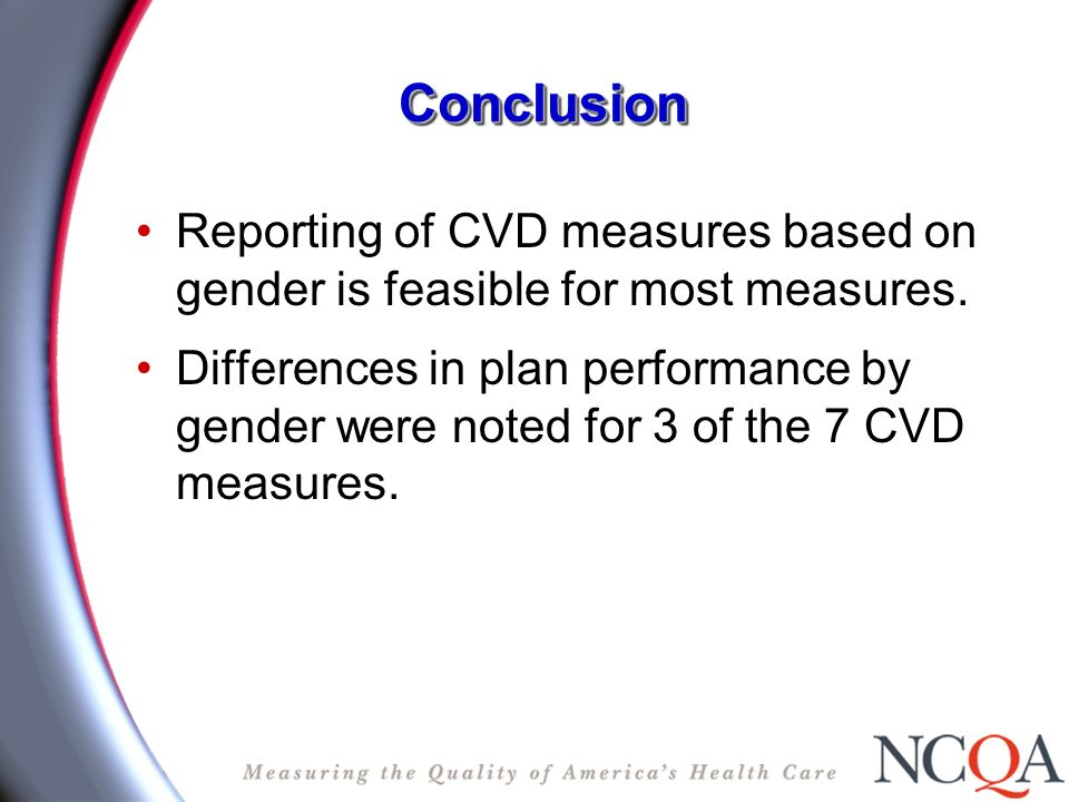 ConclusionConclusion Reporting of CVD measures based on gender is feasible for most measures.