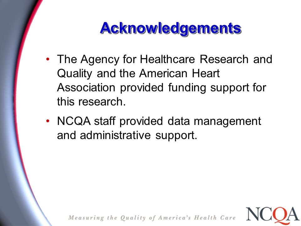 AcknowledgementsAcknowledgements The Agency for Healthcare Research and Quality and the American Heart Association provided funding support for this research.