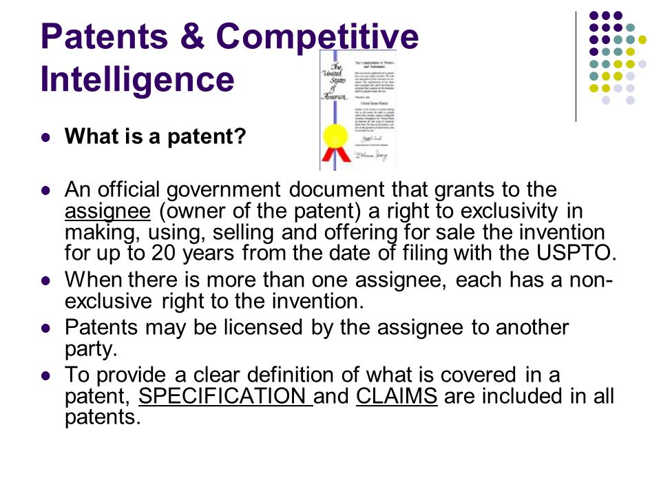 Patents & Competitive Intelligence What is a patent.