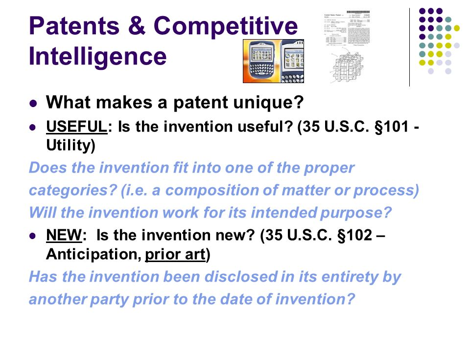 Patents & Competitive Intelligence What makes a patent unique.