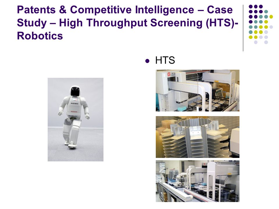 Patents & Competitive Intelligence – Case Study – High Throughput Screening (HTS)- Robotics HTS