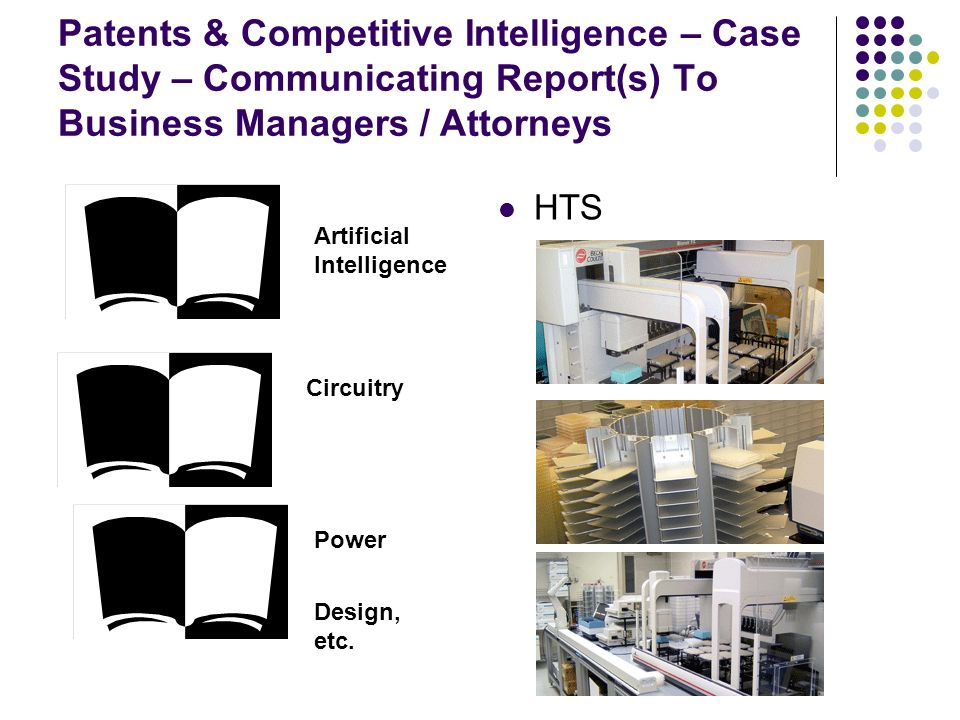 Patents & Competitive Intelligence – Case Study – Communicating Report(s) To Business Managers / Attorneys HTS Artificial Intelligence Circuitry Power Design, etc.