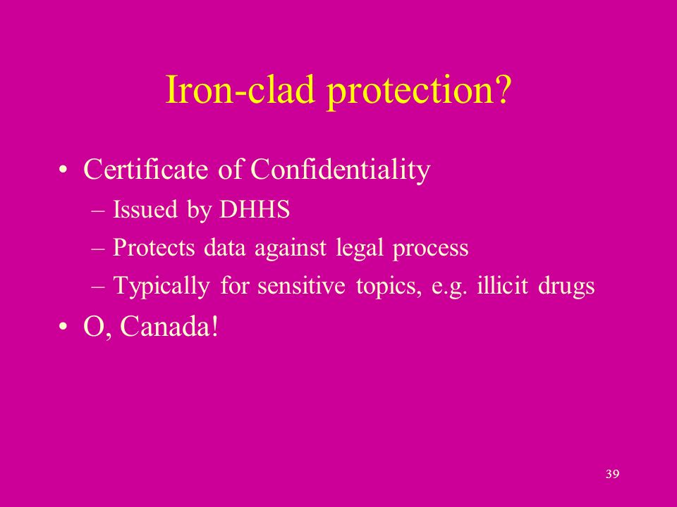 39 Iron-clad protection.
