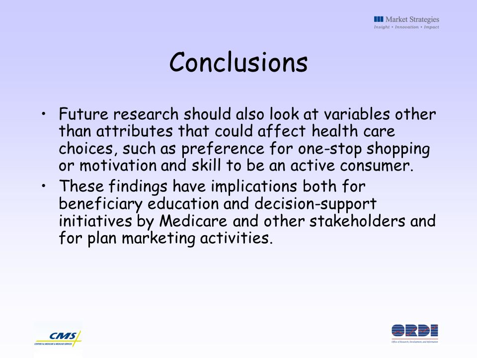 Conclusions Future research should also look at variables other than attributes that could affect health care choices, such as preference for one-stop shopping or motivation and skill to be an active consumer.
