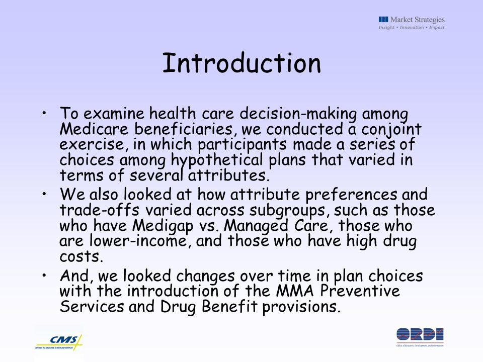 To examine health care decision-making among Medicare beneficiaries, we conducted a conjoint exercise, in which participants made a series of choices among hypothetical plans that varied in terms of several attributes.