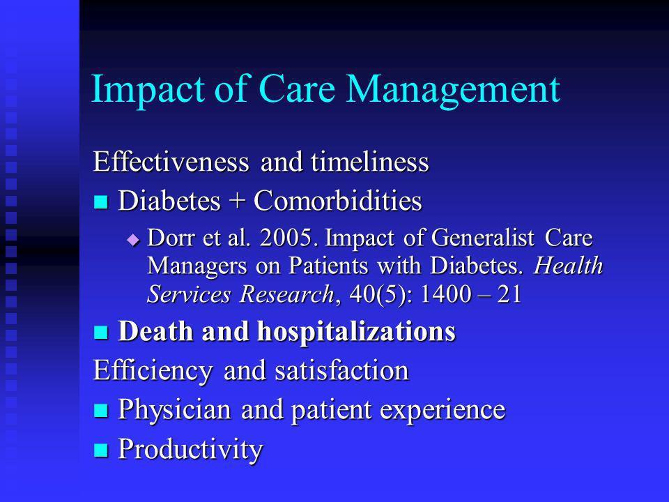 Impact of Care Management Effectiveness and timeliness Diabetes + Comorbidities Diabetes + Comorbidities Dorr et al. 2005. Impact of Generalist Care M