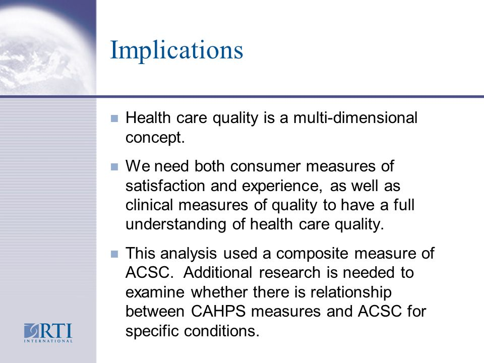 Implications n Health care quality is a multi-dimensional concept.