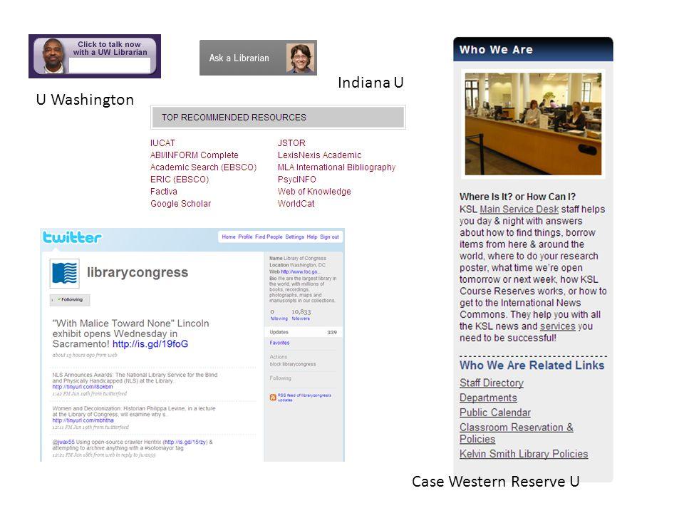 Case Western Reserve U Indiana U U Washington