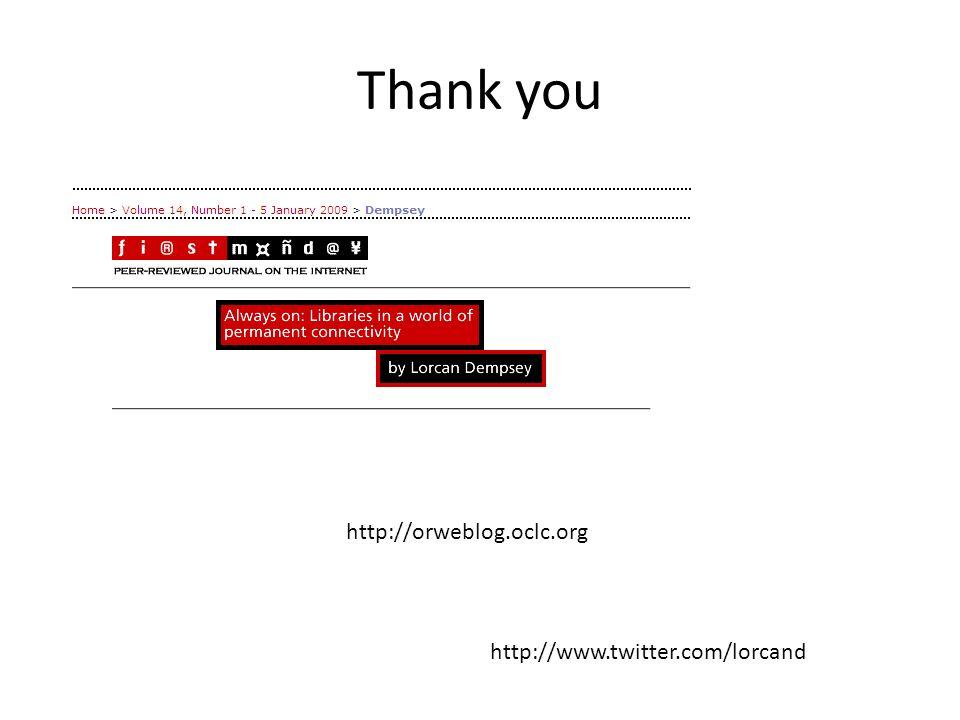 Thank you http://orweblog.oclc.org http://www.twitter.com/lorcand