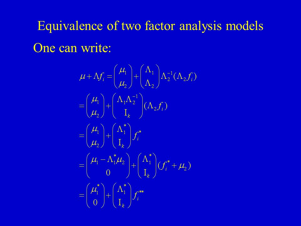 Equivalence of two factor analysis models One can write: