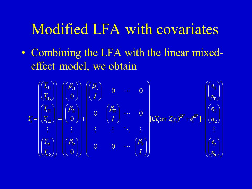 Modified LFA with covariates Combining the LFA with the linear mixed- effect model, we obtain
