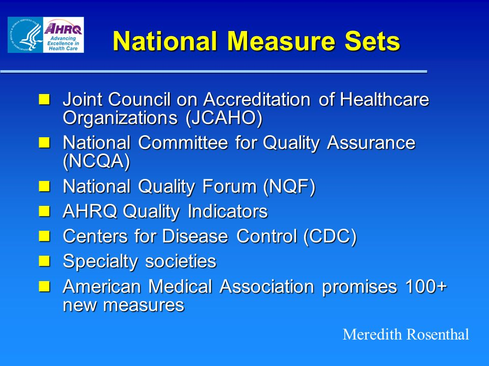 National Measure Sets Joint Council on Accreditation of Healthcare Organizations (JCAHO) Joint Council on Accreditation of Healthcare Organizations (J