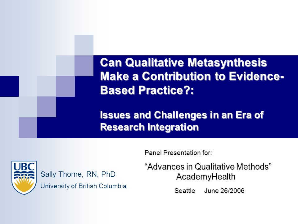 Can Qualitative Metasynthesis Make a Contribution to Evidence- Based Practice?: Issues and Challenges in an Era of Research Integration Can Qualitativ