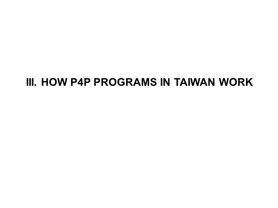 III. HOW P4P PROGRAMS IN TAIWAN WORK