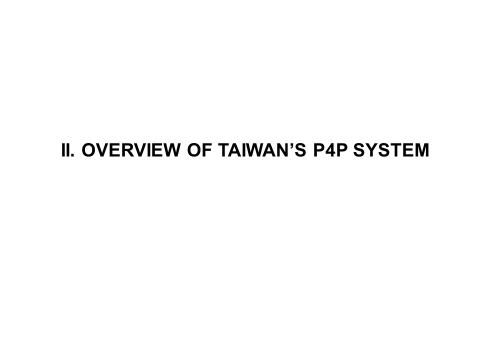 II. OVERVIEW OF TAIWANS P4P SYSTEM