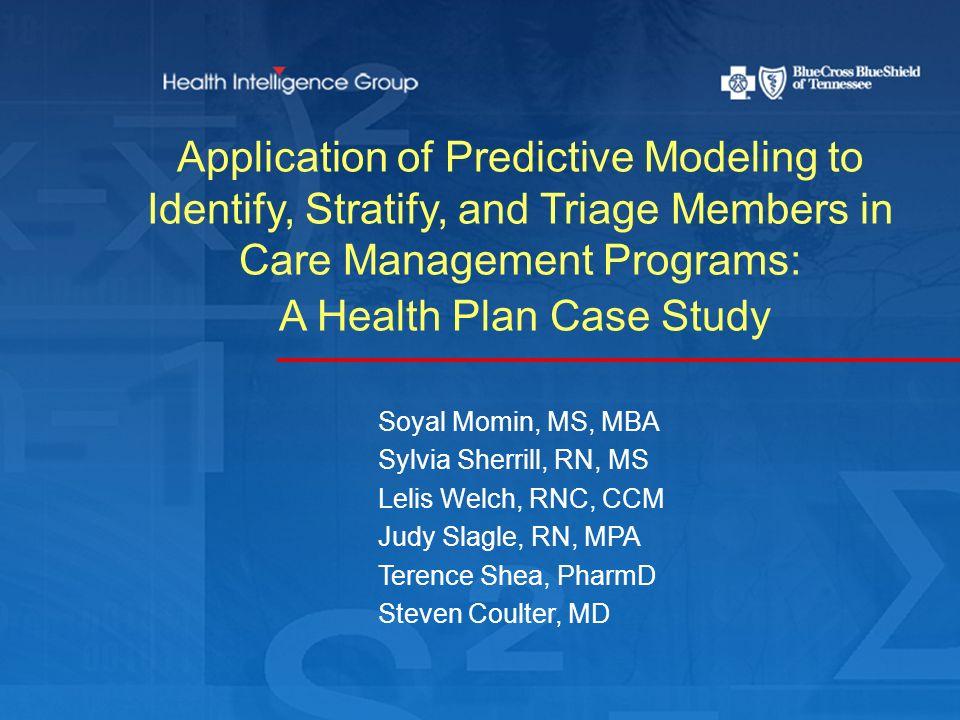 Outline Historical View: Case Management at BCBST Concept: Next Generation Care Management (NGCM) Implementation and Evaluation of NGCM Enhancements/Improving Process Efficiency