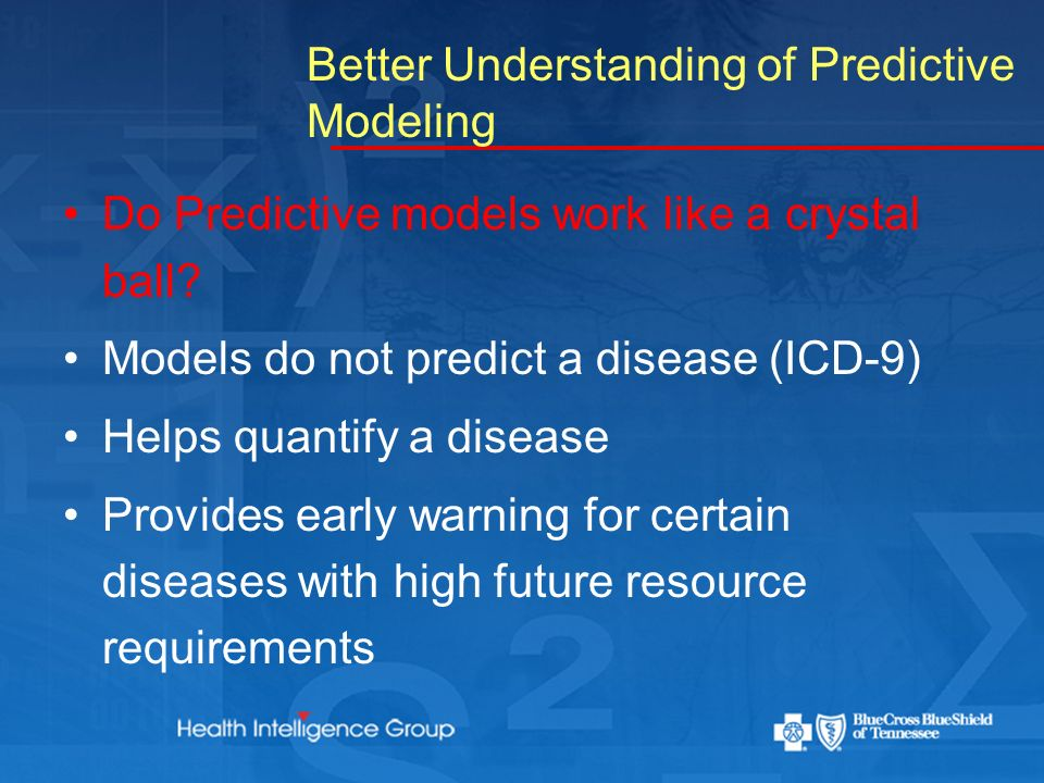 Better Understanding of Predictive Modeling Do Predictive models work like a crystal ball.