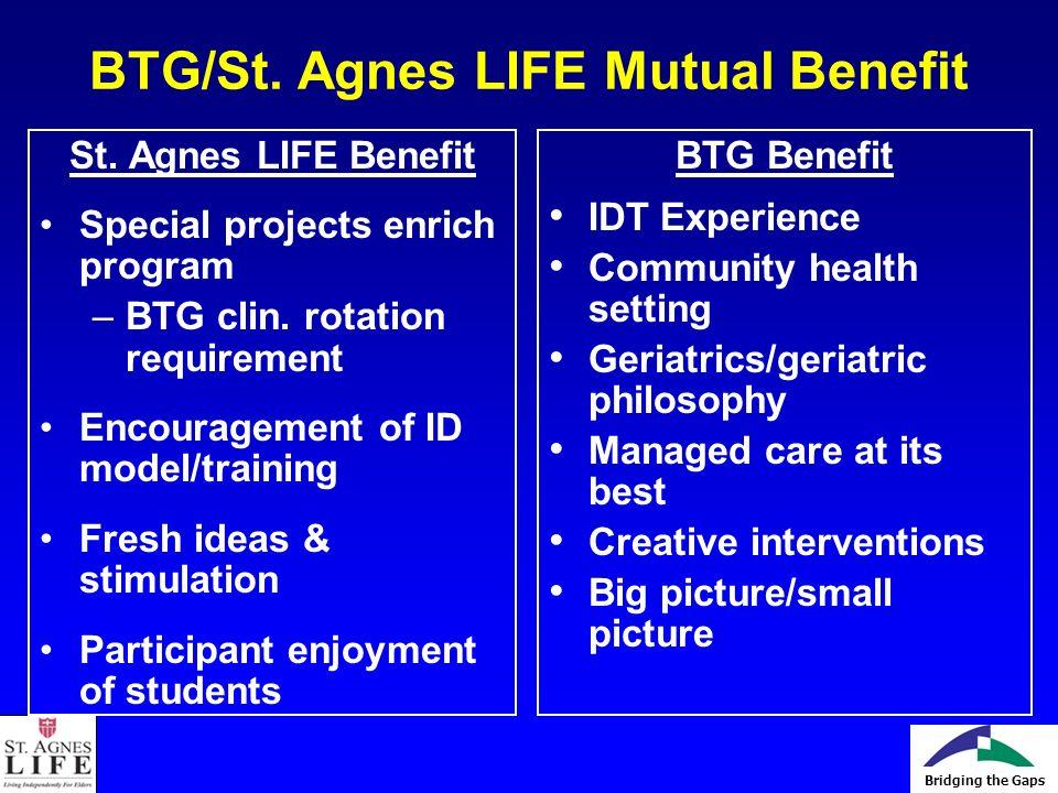 Bridging the Gaps BTG/St. Agnes LIFE Mutual Benefit St.