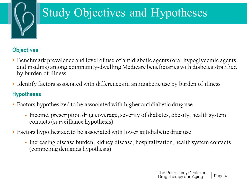 Page 4 The Peter Lamy Center on Drug Therapy and Aging Study Objectives and Hypotheses Objectives Benchmark prevalence and level of use of antidiabeti
