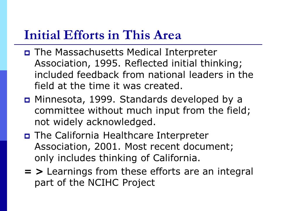Initial Efforts in This Area The Massachusetts Medical Interpreter Association, 1995. Reflected initial thinking; included feedback from national lead