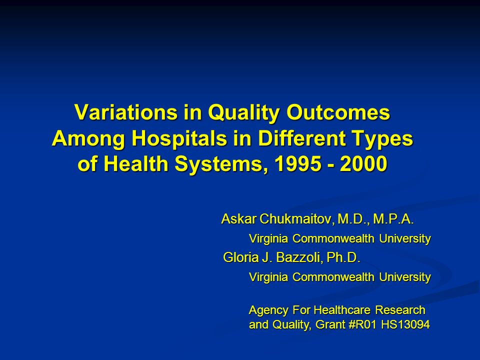 Variations in Quality Outcomes Among Hospitals in Different Types of Health Systems, Askar Chukmaitov, M.D., M.P.A.