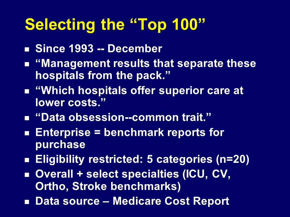 Selecting the Top 100 Since 1993 -- December Management results that separate these hospitals from the pack.