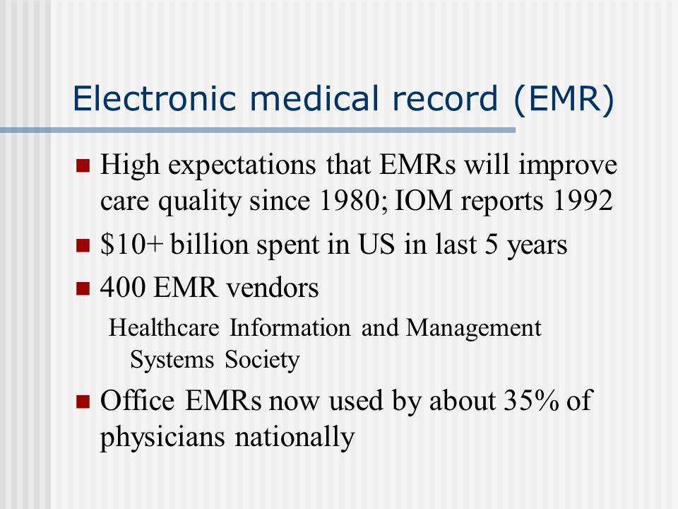 EMR Core Functions – IOM, 2003 health information and data results management order entry decision support electronic communication patient support administrative processes reporting, population health mgmt