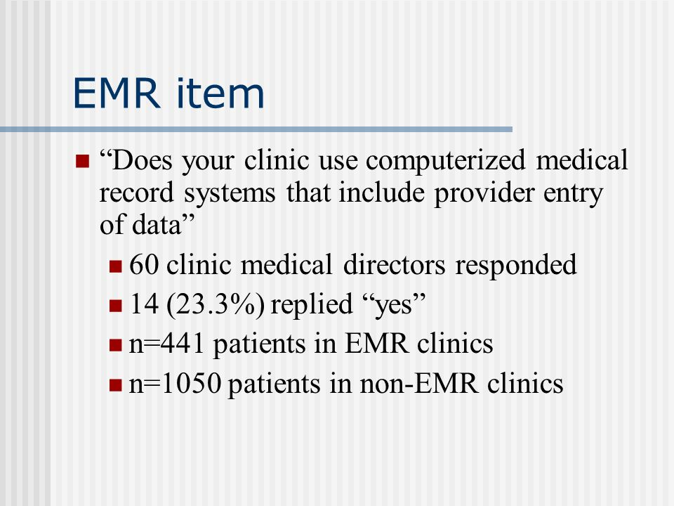 Implications Anticipated benefits of very expensive EMRs for improving diabetes (and other chronic disease) care have yet to be realized Office systems not yet redesigned to take advantage of EMR potential Physician training to use EMRs not standardized or optimized More research needed if the potential of very expensive EMRs to support better care is to be realized