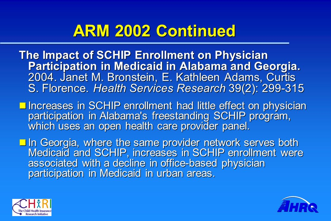 ARM 2002 Continued The Impact of SCHIP Enrollment on Physician Participation in Medicaid in Alabama and Georgia.